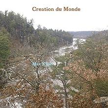Creation du Monde | Livre audio Auteur(s) : Max Khan Narrateur(s) : T. Sassy