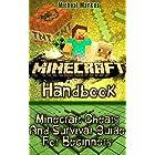 Minecraft Handbook: Minecraft Cheats And Survival Guide For Beginners: (Minecraft, Minecraft Secrets, Minecraft Book For K, Unofficial Guide to Minecraft … (Unofficial Minecraft Guide For Beginners)