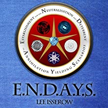 E.N.D.A.Y.S.: ENDAYS, Book 1 Audiobook by Lee Isserow Narrated by Lee Isserow