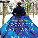 Mozart's Last Aria: A Novel Audiobook by Matt Rees Narrated by Rula Lenska