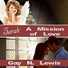 Sarah: A Mission of Love (       UNABRIDGED) by Gay N. Lewis Narrated by Christy Williamson