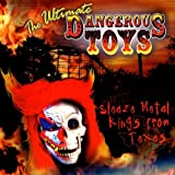 Dangerous Toys Ultimate Dangerous Toys....