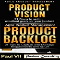 Agile Product Management Box Set: Product Vision, Product Backlog Audiobook by  Paul VII Narrated by Randal Schaffer