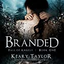 Branded: Fall of Angels (       UNABRIDGED) by Keary Taylor Narrated by Anne Marie Susan Silvey