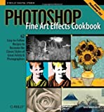img - for Photoshop Fine Art Effects Cookbook: 62 Easy-to-Follow Recipes for Creating the Classic Styles of Great Artists and Photographers (O'Reilly Digital Studio) Paperback March 3, 2006 book / textbook / text book