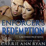 Enforcer's Redemption: Redwood Pack   Carrie Ann Ryan