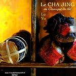 LE CHA JING ou Classique du th�