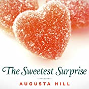 The Sweetest Surprise | [Augusta Hill]