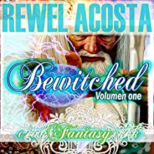 Bewitched: Collection Edition: Susurros de Amor, Book 14 (       UNABRIDGED) by Rewel Acosta Narrated by Ramona Masters