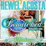 Bewitched: Collection Edition: Susurros de Amor, Book 14 ~ Rewel Acosta