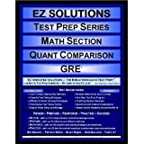 EZ Solutions - Test Prep Series - Math Section - Quantitative Comparison - GRE (Ez Solutions: Test Prep Series) (Ez Test Prep) ~ EZ Solutions