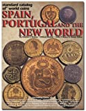img - for Standard Catalog of World Coins Spain, Portugal and the New World book / textbook / text book