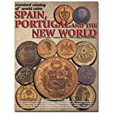 Standard Catalog of World Coins Spain, Portugal and the New World ~ Chester L. Krause