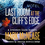 Last Room at the Cliff's Edge: Detective Linda Mysteries, Book 1 | Mark McNease