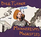 Dale Turner - Mannerisms Magnified
