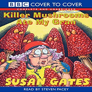 Killer Mushrooms Ate My Gran | [Susan Gates]