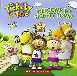 Amazon.com: Tickety Toc: Welcome to Tickety Town (9780545614726): Anna