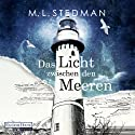 Das Licht zwischen den Meeren Audiobook by M. L. Stedman Narrated by Stephan Benson