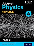 A Level Physics A for OCR Year 2 Student Book: Year 2