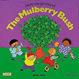 Here We Go Round the Mulberry Bush (Books with Holes)