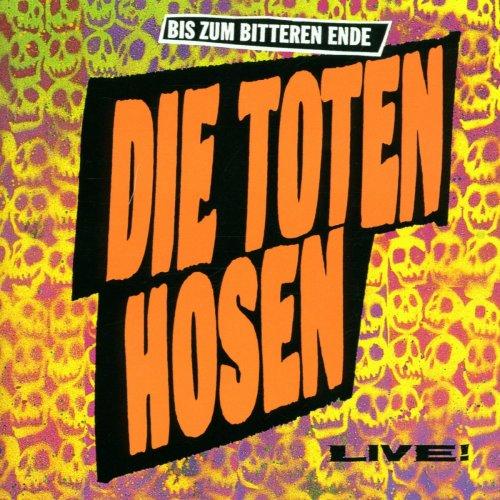 Die Toten Hosen - Bis zum bitteren Ende (Live) - Jubiläumsedition - Zortam Music