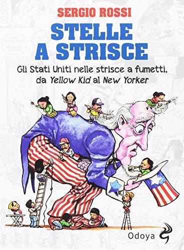 Stelle a strisce. Gli Stati Uniti nelle strisce a fumetti, da «Yellow Kid» al «New Yorker»: 1