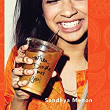 When Dimple Met Rishi Audiobook by Sandhya Menon Narrated by Sneha Mathan