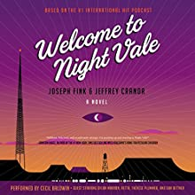 Welcome to Night Vale: A Novel (       UNABRIDGED) by Joseph Fink, Jeffrey Cranor Narrated by Cecil Baldwin, Dylan Marron,  Retta, Thérèse Plummer, Dan Bittner