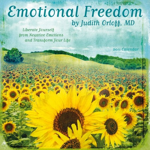 Emotional Freedom Calendar: Liberate Yourself from Negative Emotions and Transform Your Life