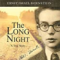 The Long Night: A True Story Audiobook by Ernst Israel Bornstein Narrated by Ric Jerrom