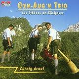 Oxn Aug´n Trio aus Schönau am Königssee - Zornig drauf
