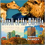 Revolt of the Wildlife | Idson Charles
