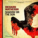 Shadow on the Sun (       UNABRIDGED) by Richard Matheson Narrated by Mark Bramhall