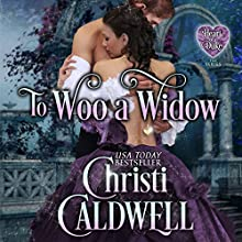 To Woo a Widow Audiobook by Christi Caldwell Narrated by Tim Campbell