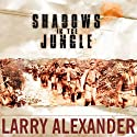 Shadows in the Jungle: The Alamo Scouts Behind Japanese Lines in World War II (       UNABRIDGED) by Larry Alexander Narrated by Norman Dietz