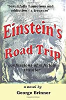 Einstein's Road Trip  :   Confessions of a Fellow Traveler