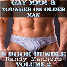 Gay MMM & Younger on Older Man 6 Book Bundle, Volume 2 Audiobook by Randy Manners Narrated by Marcus M. Wilde