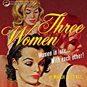 Three Women Audiobook by March Hastings Narrated by Kaylee West