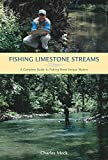 img - for Fishing Limestone Streams: A Complete Guide To Fishing These Unique Waters book / textbook / text book