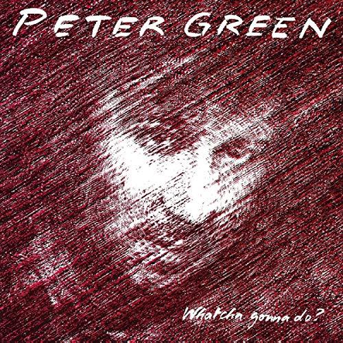 Vinilo : PETER GREEN - Whatcha Gonna Do