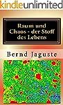 Raum und Chaos - der Stoff des Lebens...