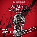 Die Affaire Winckelmann: Nach einem Kriminalfall aus dem Jahr 1768 | Rolf Schneider