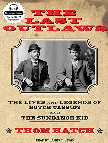 The Last Outlaws: The Lives and Legends of Butch Cassidy and the Sundance Kid by Thom Hatch (2013-02-05)