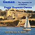 Gaman: The Japanese Art of Patience: Seven Paris Mysteries, Book 3 Audiobook by Peggy Kopman-Owens Narrated by Ian A. Miller