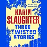 img - for Three Twisted Stories: Go Deep, Necessary Women, and Remmy Rothstein Toes the Line by Karin Slaughter (2015-02-15) book / textbook / text book