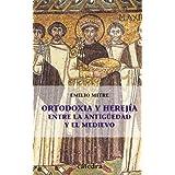 Ortodoxia y herejía entre la Antigüedad y el Medievo (Historia Serie Menor)