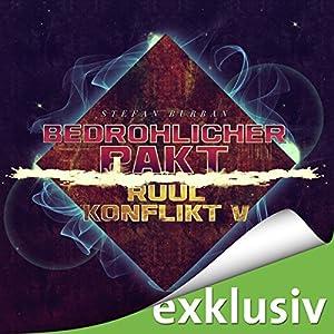 Bedrohlicher Pakt (Der Ruul-Konflikt 5) Hörbuch