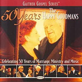 When God's Chariot Comes (50 Years of The Happy Goodmans Version)