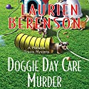 Doggie Day Care Murder: A Melanie Travis Mystery Audiobook by Laurien Berenson Narrated by Jessica Almasy
