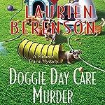 Doggie Day Care Murder: A Melanie Travis Mystery   Laurien Berenson
